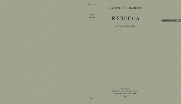 Rebecca, A Play in Three Acts. Daphne du Maurier.