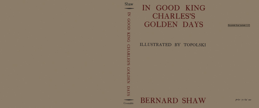 In Good King Charles's Golden Days. George Bernard Shaw