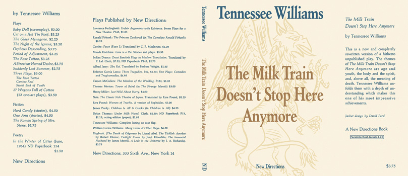 Milk Train Doesn't Stop Here Anymore, The. Tennessee Williams
