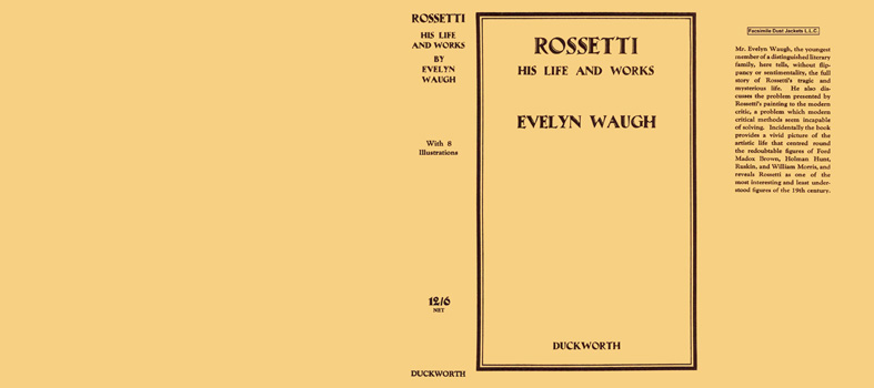 Rossetti, His Life and Works. Evelyn Waugh.