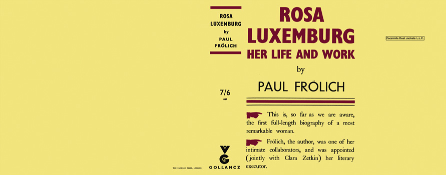 Rosa Luxemburg, Her Life and Work. Paul Frolich
