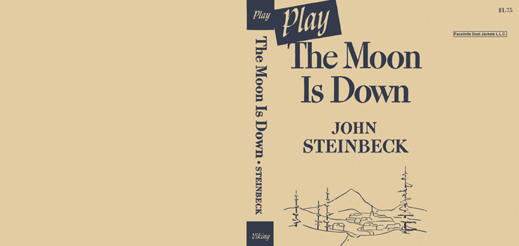 Moon Is Down, A Play, The. John Steinbeck
