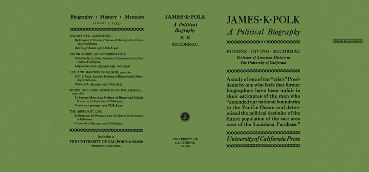 James K. Polk, A Political Biography. Eugene Irving McCormac