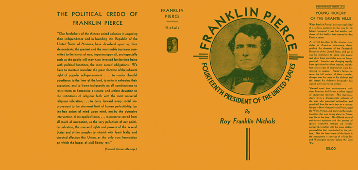 Franklin Pierce, Fourteenth President of the United States. Roy Franklin Nichols