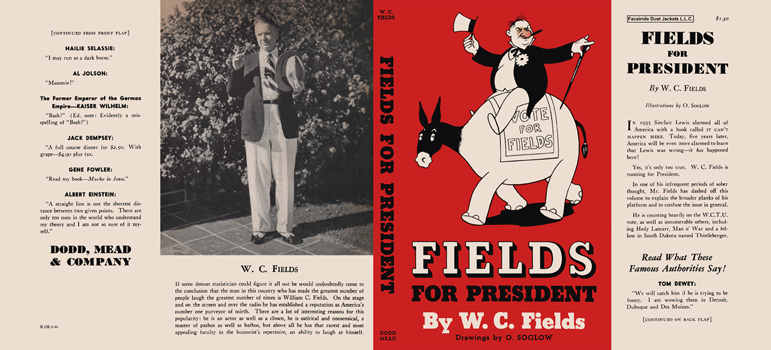Fields for President. W. C. Fields, O. Soglow