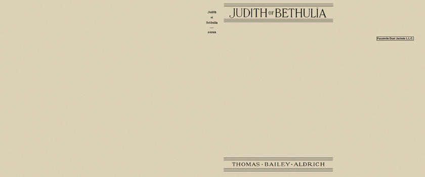 Judith of Bethulia. Thomas Bailey Aldrich