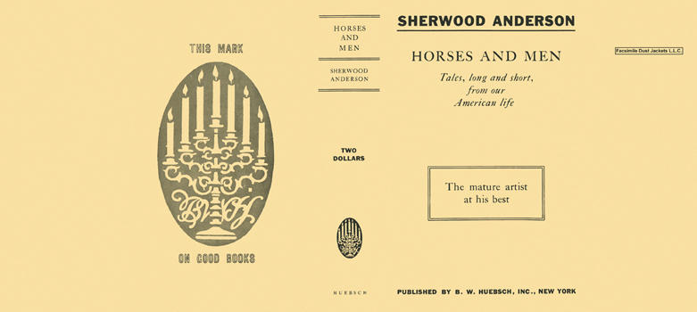 Horses and Men: Tales, Long and Short, from Our American Life. Sherwood Anderson