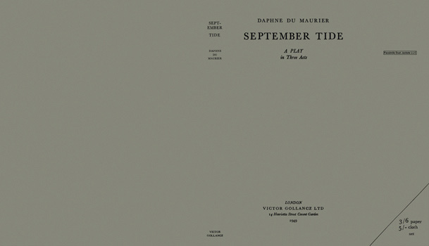 September Tide, A Play in Three Acts. Daphne du Maurier