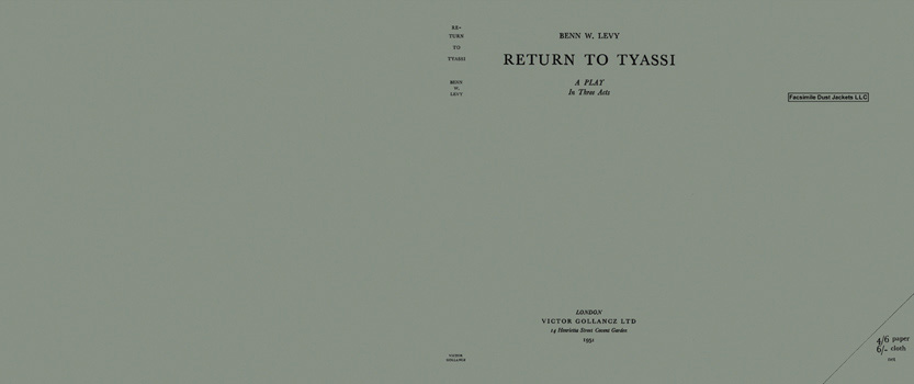 Return to Tyassi, A Play in Three Acts. Benn W. Levy