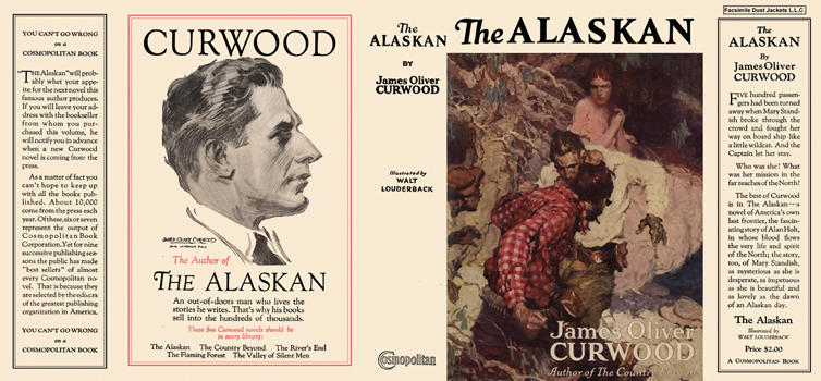 Alaskan, The. James Oliver Curwood.