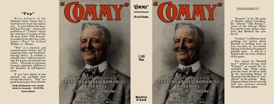 """Commy"": The Life Story of Charles A. Comiskey. G. W. Axelson."