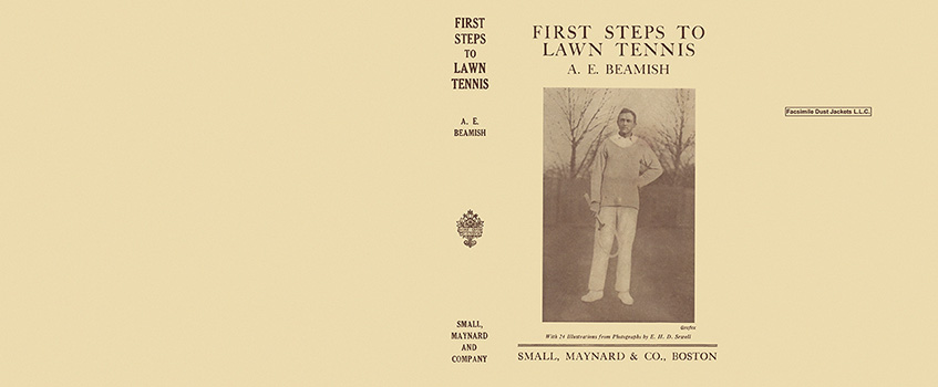 First Steps to Lawn Tennis. A. E. Beamish