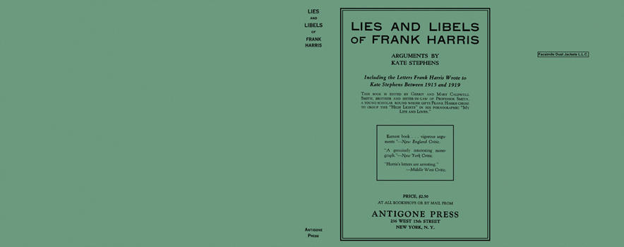 Lies and Libels of Frank Harris. Frank Harris, Kate Stephens, Gerrit Smith, Mary Caldwell Smith.