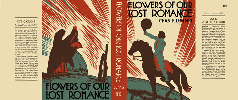 Flowers of Our Lost Romance. Chas. F. Lummis.