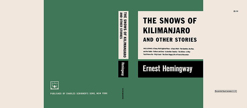 Snows of Kilimanjaro and Other Stories, The. Ernest Hemingway.