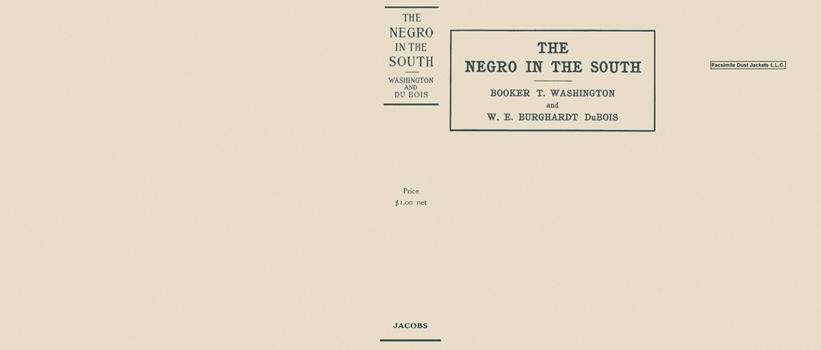 Negro in the South, The. Booker T. Washington, W. E. Burghardt DuBois