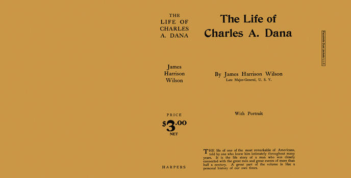 Life of Charles A. Dana, The. James Harrison Wilson