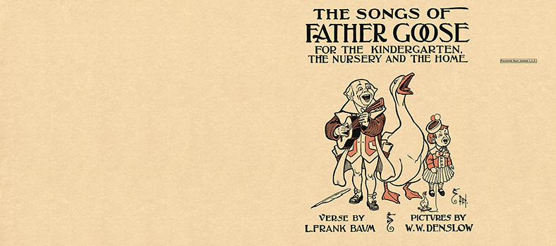 Songs of Father Goose, The. L. Frank Baum, W. W. Denslow