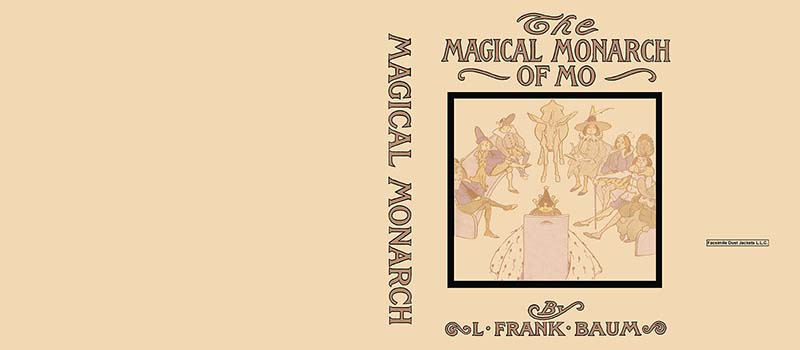 Magical Monarch of Mo, The. L. Frank Baum.